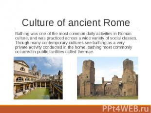 Bathing was one of the most common daily activities in Roman culture, and was pr