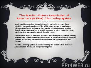TheMotion Picture Association of America's (MPAA) film-rating system