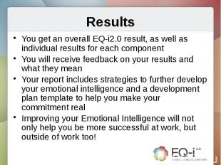 ResultsYou get an overall EQ-i2.0 result, as well as individual results for each