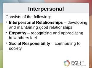 InterpersonalConsists of the following:Interpersonal Relationships – developing