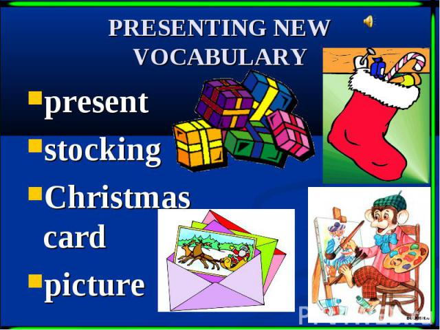 PRESENTING NEW VOCABULARY present stocking Christmas card picture