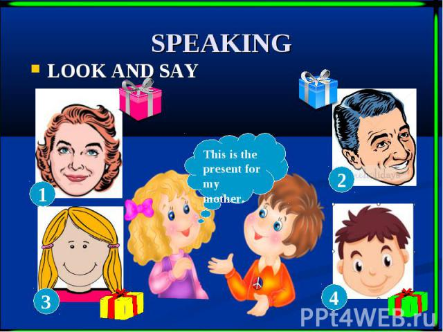 SPEAKING LOOK AND SAY