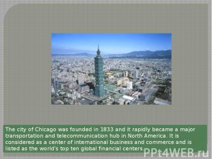 The city of Chicago was founded in 1833 and it rapidly became a major transporta