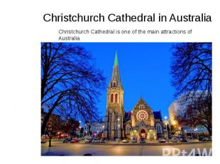 Christchurch Cathedral in Australia Christchurch Cathedral is one of the main at