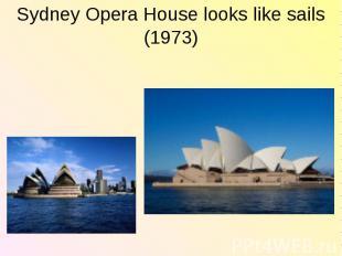 Sydney Opera House looks like sails (1973)