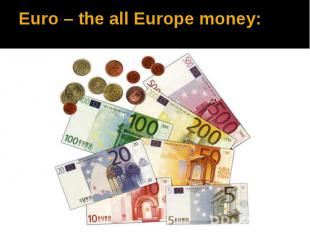Euro – the all Europe money: