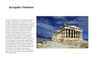"""Acropolis -Parfenon The word """"Acropolis"""" is translated from the Greek"""