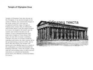 Temple of Olympian Zeus Temple of Olympian Zeus also known as the Olympion, is a