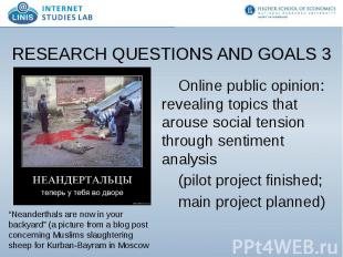 RESEARCH QUESTIONS AND GOALS 3 Online public opinion: revealing topics that arou