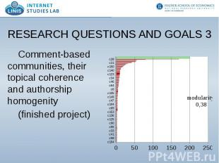 RESEARCH QUESTIONS AND GOALS 3 Comment-based communities, their topical coherenc