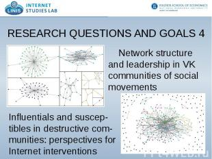 RESEARCH QUESTIONS AND GOALS 4 Network structure and leadership in VK communitie