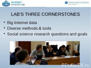 LAB'S THREE CORNERSTONES Big Internet data Diverse methods & tools Social sc