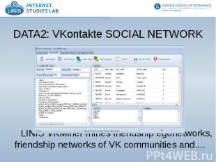 DATA2: VKontakte SOCIAL NETWORK LINIS VKMiner mines friendship egonetworks, frie
