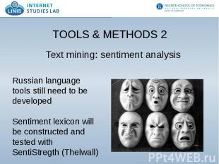 TOOLS & METHODS 2 Text mining: sentiment analysis