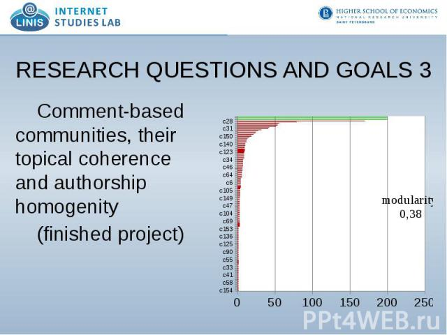 RESEARCH QUESTIONS AND GOALS 3 Comment-based communities, their topical coherence and authorship homogenity (finished project)