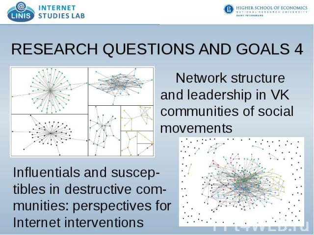 RESEARCH QUESTIONS AND GOALS 4 Network structure and leadership in VK communities of social movements