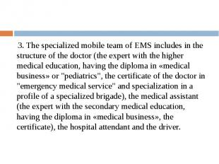 3. The specialized mobile team of EMS includes in the structure of the doctor (t
