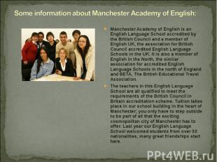 Manchester Academy of English is an English Language School accredited by the Br