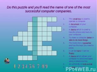Do this puzzle and you'll read the name of one of the most successful computer c