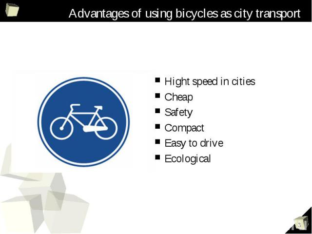 Hight speed in cities Hight speed in cities Cheap Safety Compact Easy to drive Ecological