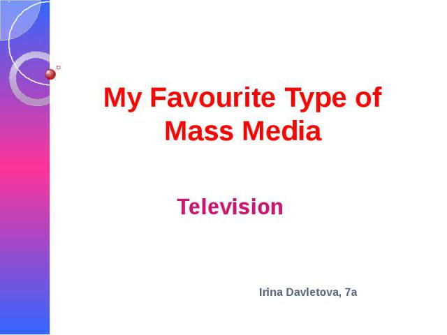 My Favourite Type of Mass Media Television