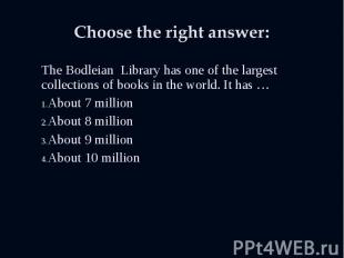 The Bodleian Library has one of the largest collections of books in the world. I
