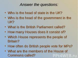 Who is the head of state in the UK? Who is the head of state in the UK? Who is t