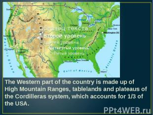 The Western part of the country is made up of High Mountain Ranges, tablelands a