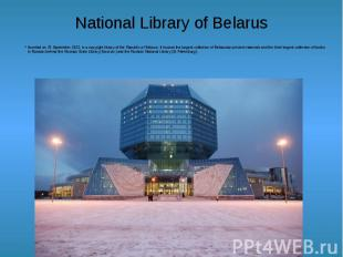 National Library of Belarus founded on 15 September 1922, is a copyright library