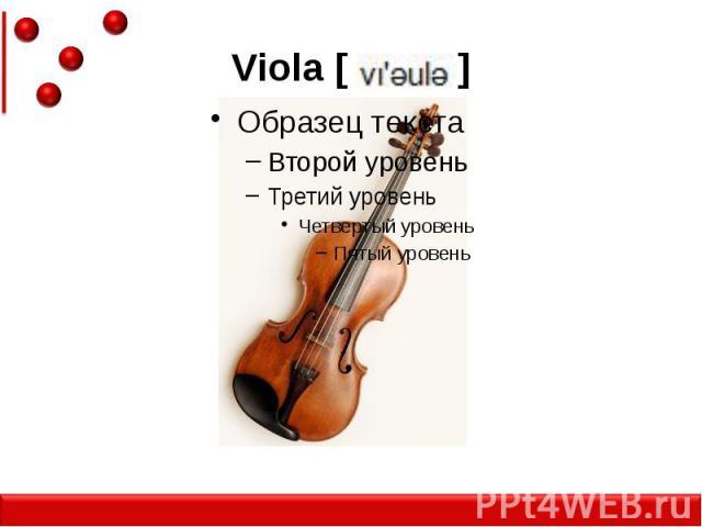 Viola [ ]
