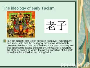 Lao-tse thought that China suffered from over- government and so he said that th