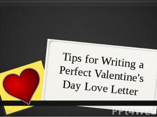 Tips for Writing a Perfect Valentine's Day Love Letter