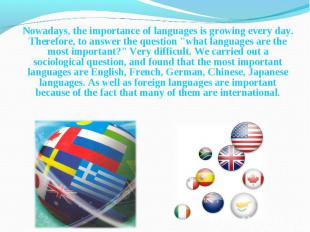 Nowadays, the importance of languages is growing every day. Therefore, to answer