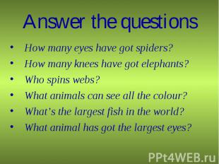 How many eyes have got spiders? How many eyes have got spiders? How many knees h