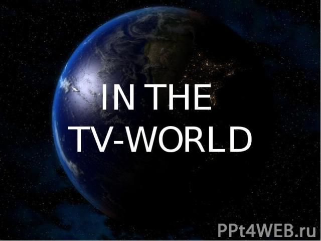 IN THE TV-WORLD