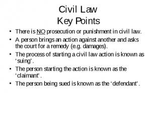 There is NO prosecution or punishment in civil law. There is NO prosecution or p