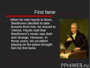 When he met Haydn in Bonn, Beethoven decided to take lessons from him, he moved