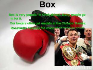 Box is very popular in Chelyabinsk. Many people go in for it. Box is very popula