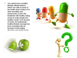 You cannot have a healthy lifestyle without balance. What I see with so much of