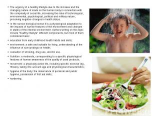 The urgency of a healthy lifestyle due to the increase and the changing nature o
