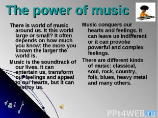 There is world of music around us. It this world large or small? It often depend