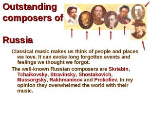 Classical music makes us think of people and places we love. It can evoke long f