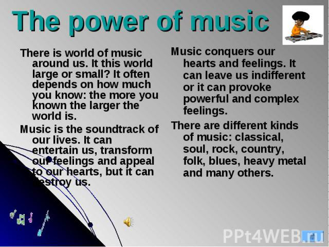 There is world of music around us. It this world large or small? It often depends on how much you know: the more you known the larger the world is. There is world of music around us. It this world large or small? It often depends on how much you kno…