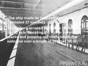 The ship made its fatal collision at an estimated 37 seconds The ship made its f
