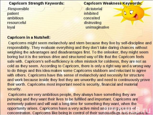 Capricorn Strength Keywords: Capricorn Weakness Keywords: Capricorn Strength Keywords: Capricorn Weakness Keywords: Responsible dictatorial patient inhibited ambitious conceited resourceful distrusting loyal unimaginative Capricorn in a Nutshell: &n…