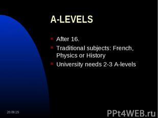 After 16. After 16. Traditional subjects: French, Physics or History University