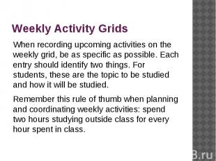 Weekly Activity Grids When recording upcoming activities on the weekly grid, be
