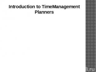 Introduction to TimeManagement Planners