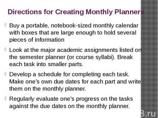 Directions for Creating Monthly Planners Buy a portable, notebook-sized monthly