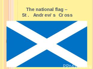 The national flag – St. Andrew's Cross